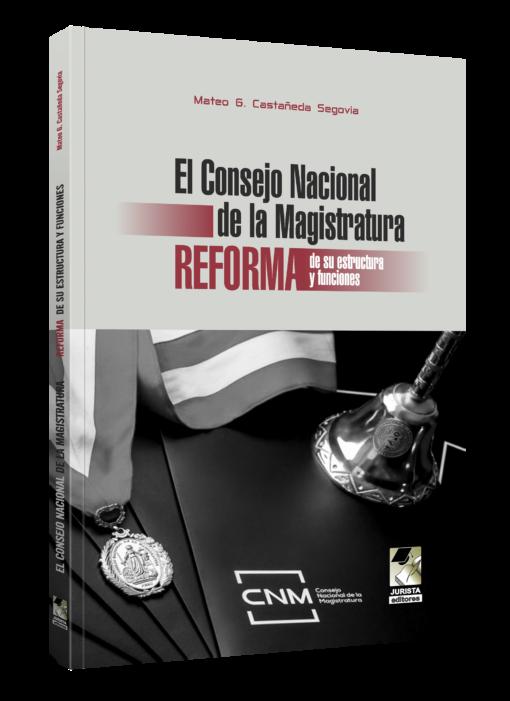 El consejo nacional de la magistratura reforma de su estructura y funciones