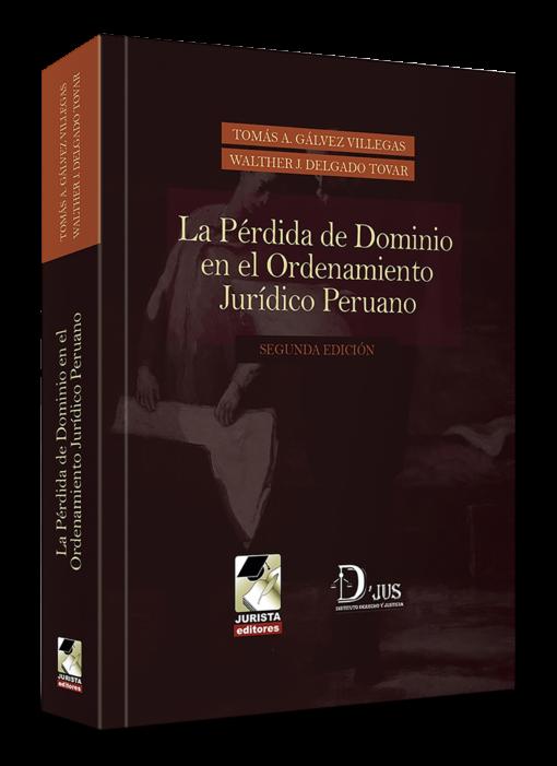 La pérdida de dominio en el ordenamiento jurídico peruano