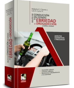 Delitos de conducción en estado de ebriedad drogadicción y delitos Conexos