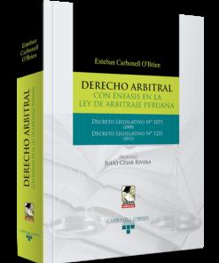 Derecho arbitral con énfasis en la ley de arbitraje peruana