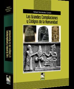 Las grandes compilaciones y códigos de la humanidad