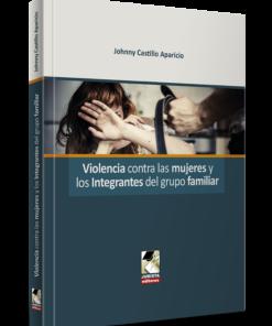 Violencia contra las mujeres y los integrantes del grupo familiar