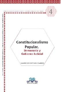Constitucionalismo popular, democracia y gobierno judicial