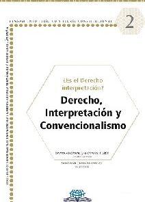 Es el derecho interpretación Derecho, interpretación y convencionalismo