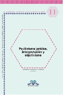 Positivismo jurídico, interpretación y objetivismo